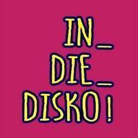 Dieses Bild zeigt den Flyer des Events In Die Disko